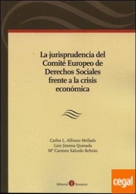 La jurisprudencia del Comité Europeo de Derechos Sociales frente a la crisis económica