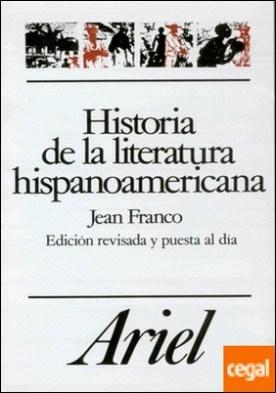 Historia de la literatura hispanoamericana . A partir de la Independencia