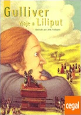 Gulliver, viaje a Liliput . Viaje a Liliput
