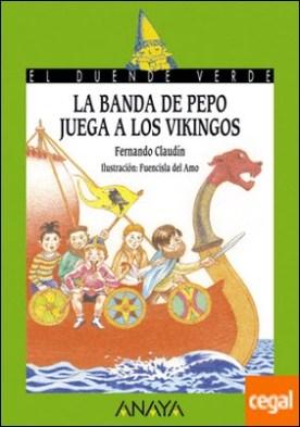 La banda de Pepo juega a los vikingos