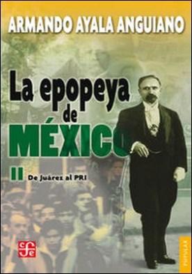 La epopeya de México, II. De Juárez al PRI