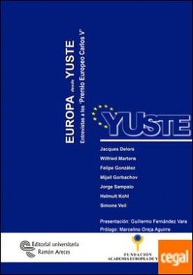 Europa desde Yuste . Entrevistas a los Premios Europeos Carlos V
