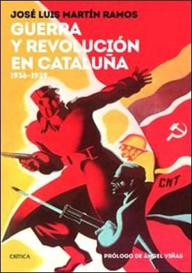 Guerra y revolución en Cataluña. 1936-1939 por José Luis Martín Ramos PDF
