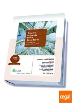Guía del impuesto sobre sociedades (3.ª edición) . adaptada a la reforma fiscal 2015 por Mellado Benavente, Francisco Manuel PDF