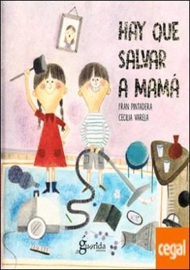 Hay que salvar a mamá por Gonzálvez Tenorio, Fran PDF