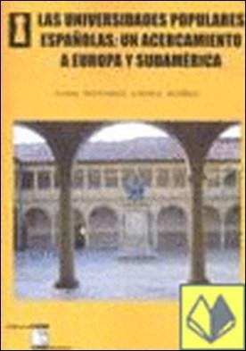 Las universidades populares españolas . acercamiento a Europa y Suramérica por López Núñez, Juan Antonio PDF