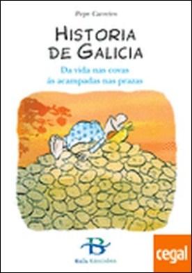 Historia de Galicia . Da vida nas covas ás acampadas nas prazas