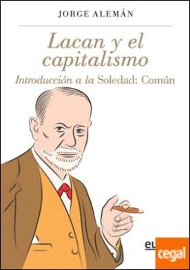 Lacan y el capitalismo . Introducción a la soledad: Común