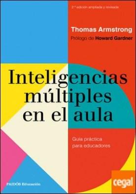 Inteligencias múltiples en el aula . Guía práctica para educadores