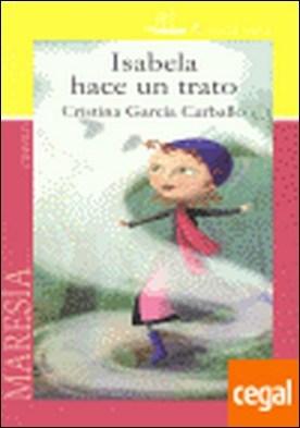 Isabela hace un trato . CUENTO por García Carballo, Cristina PDF