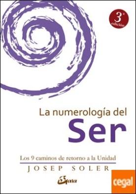 La numerología del Ser . Los 9 caminos de retorno a la Unidad