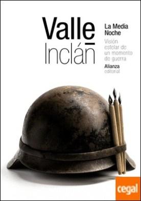La Media Noche . Visión estelar de un momento de guerra por Valle-Inclán, Ramón del PDF