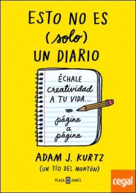 Esto no es (solo) un diario . Échale creatividad a tu vida... página a página