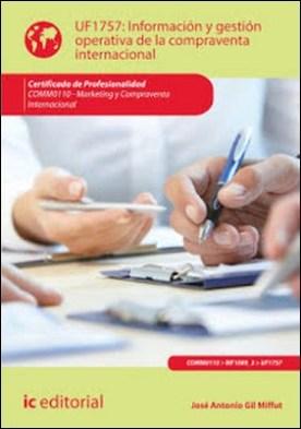 Información y gestión operativa de la compraventa internacional. COMM0110 por José Antonio Gil Miffut PDF