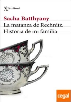 La matanza de Rechnitz . Historia de mi familia