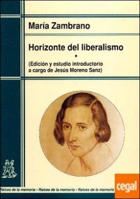 Horizonte del liberalismo . Edición y estudio introductorio a cargo de Jesús MORENO SANZ