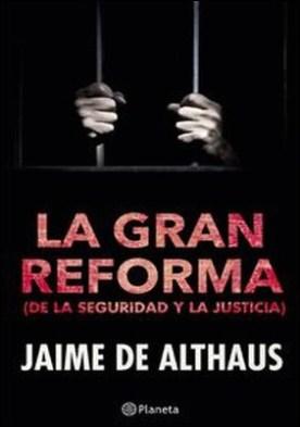 La gran reforma (de la seguridad y la justicia)