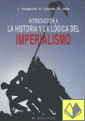 Introducción a la historia y la lógica del imperialismo por Vasapollo, Luciano PDF
