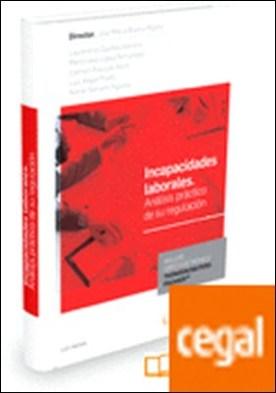Incapacidades Laborales (Papel + e-book) . Análisis práctico de su regulación por Blanco Martín, José María
