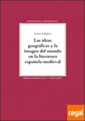 Las ideas geográficas y la imagen del mundo en la literatura española medieval