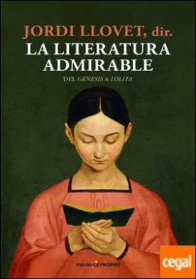 La literatura admirable . del Génesis a lolita