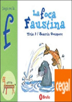 La foca Faustina . Juega con la f