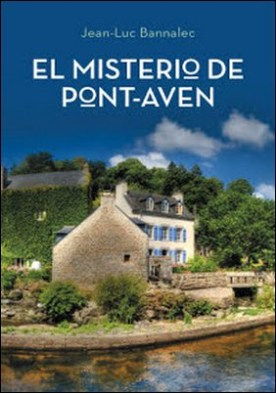 El misterio de Pont-Aven (Comisario Dupin 1) por Jean-Luc Bannalec PDF