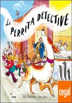 La perrita detective . The Detective Dog por Donaldson, Julia PDF