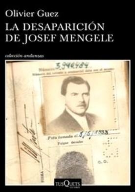 La desaparición de Josef Mengele por Olivier Guez