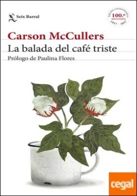 La balada del café triste . Prólogo de Paulina Flores