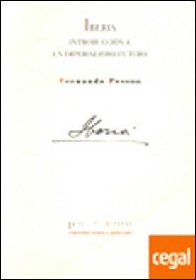 Iberia . introducción a un imperialismo futuro
