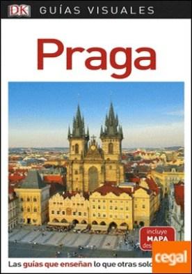 Guía Visual Praga . Las guías que enseñan lo que otras solo cuentan