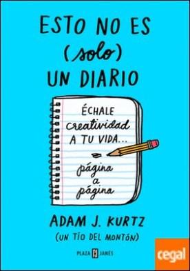 Esto no es (solo) un diario, en azul . Échale creatividad a tu vida... página a página