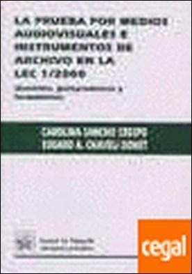 La prueba por medios audiovisuales e instrumentos de archivo en la LEC 1/2000 (d