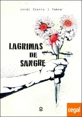 Lágrimas de sangre por Sierra I Fabra, Jordi PDF