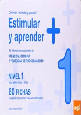 Estimular y aprender + . nivel 1 : para niños de 3 a 4 años : atención, memoria y velocidad de procesamiento por Jarque García, Jesús PDF