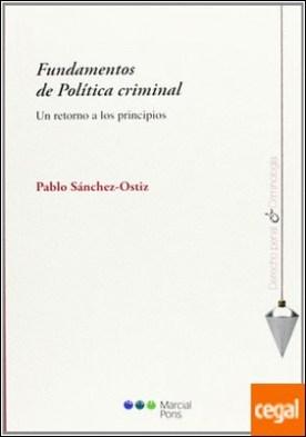 Fundamentos de Política criminal . Un retorno a los principios