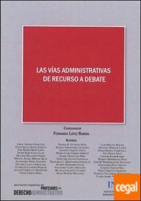 Las viás administrativas de recurso a debate