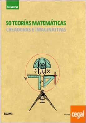 Gu¡a Breve. 50 teor¡as matem ticas . creadoras e imaginativas por Brown, Richard PDF