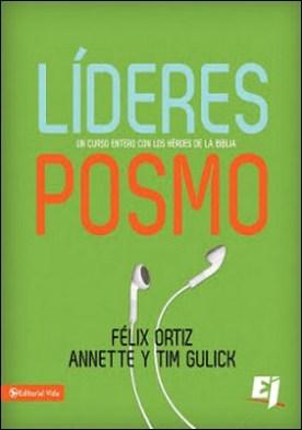 Líderes Posmo: Un año entero con los héroes de la Biblia por Felix Ortiz PDF