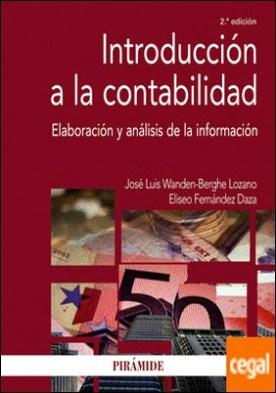 Introducción a la contabilidad . Elaboración y análisis de la información