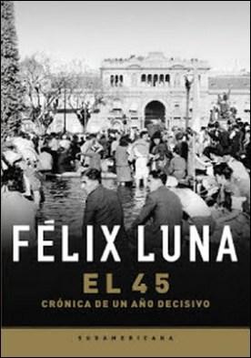 El cuarenta y cinco por Felix Luna