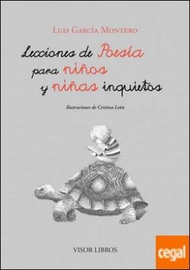 Lecciones de poesía para niños y niñas inquietos por García Montero, Luis PDF