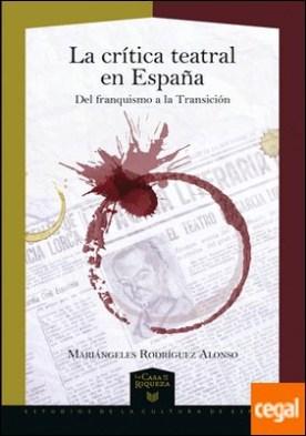 La crítica teatral en España . del franquismo a la Transición