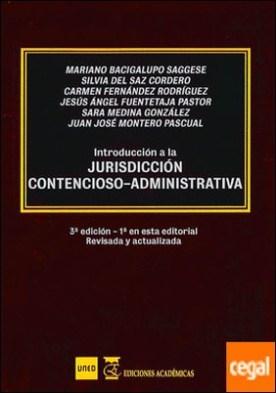 Introducción a la jurisdicción contencioso-administrativa por Bacigalupo Seggese, Mariano PDF