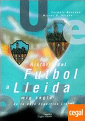 Història del futbol a Lleida . Mig segle de la Unió Esportiva Lleida