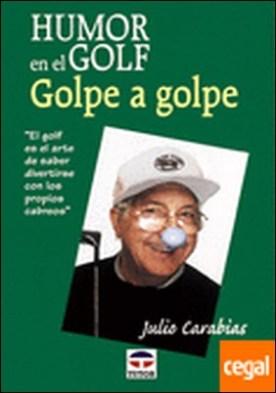 HUMOR EN EL GOLF. GOLPE A GOLPE