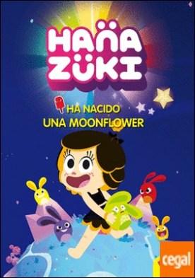 Hanazuki. Ha nacido una Moonflower . Cuento