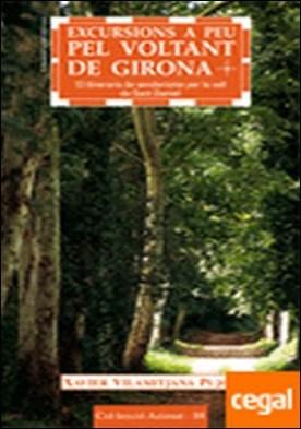 Excursions a peu pel voltant de Girona . 13 itineraris de senderisme per la vall de Sant Daniel