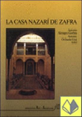 La casa nazarí de Zafra